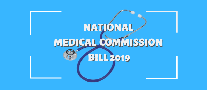 National Medical Commission Bill 2019: Biggest Reform in India's Health Care Sector