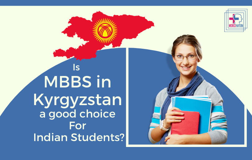 Is MBBS in Kyrgyzstan a Good Choice for Indian Students?