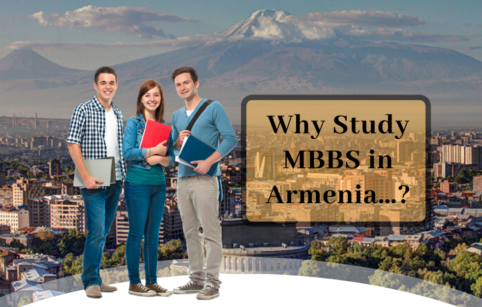 Why Armenia is Attracting Students to Study MBBS?